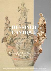 Dessiner l'antique : les recueils de Jean-Baptiste Muret et de Jean-Charles Geslin
