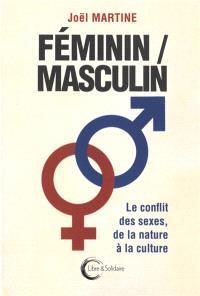 Féminin, masculin : le conflit des sexes, de la nature à la culture