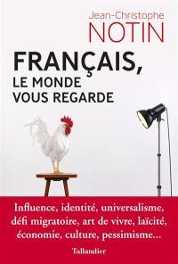 Français, le monde vous regarde : conversations avec les ambassadeurs étrangers en France