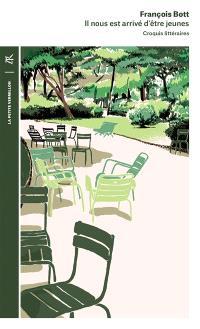 Il nous est arrivé d'être jeunes : croquis littéraires : d'Aragon à Stefan Zweig; Suivi de Saisons et passions de Roger Vailland
