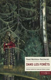 Dans les forêts - Pavel Melnikov-Petcherski