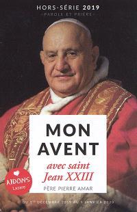 Parole et prière, hors série, Mon Avent avec saint Jean XXIII : du 1er décembre 2019 au 5 janvier 2020