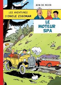 Les aventures d'oncle Zigomar. Volume 2, Le moteur Spa