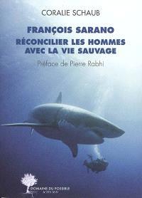 François Sarano, réconcilier les hommes avec la vie sauvage : entretiens