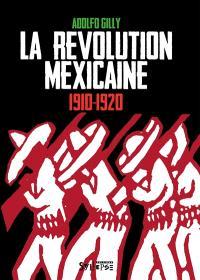 La révolution mexicaine : 1910-1920