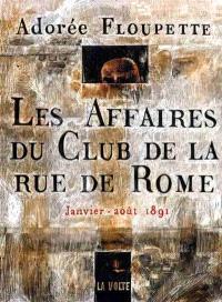 Les affaires du Club de la rue de Rome : janvier-août 1891