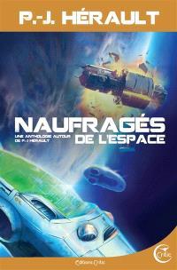 Naufragés de l'espace : une anthologie autour de P.-J. Hérault