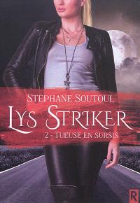 Lys Striker. Volume 2, Tueuse en sursis