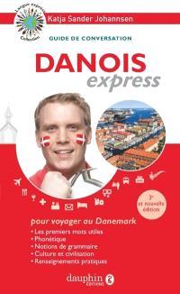 Danois express : pour voyager au Danemark : guide de conversation, les premiers mots utiles, notions de grammaire, culture et civilisation, renseignements pratiques