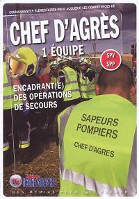 Connaissances élémentaires pour acquérir les compétences de chef d'agrès 1 équipe : SPV-SPP : encadrant(e) des opérations de secours