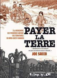 Payer la terre : à la rencontre des premières nations des territoires du Nord-Ouest canadien