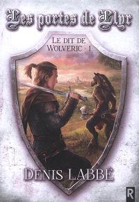 Le dit de Wolveric. Volume 1, Les portes de Llyr