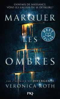 Marquer les ombres. Volume 1