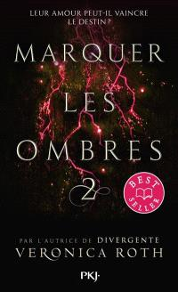Marquer les ombres. Volume 2