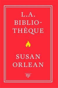 L.A Bibliothèque - Susan Orlean