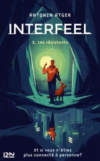 Interfeel. Volume 2, Les résistants