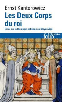 Les deux corps du roi : essai sur la théologie politique au Moyen Age