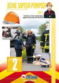 Jeune sapeur-pompier : JSP. Volume 2, Prompt secours, incendie, opérations diverses, engagement citoyen et acteurs de la sécurité civile