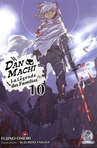 Danmachi : la légende des Familias. Volume 10