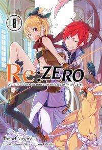 Re:Zero : re:vivre dans un autre monde à partir de zéro. Volume 8