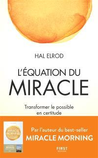 L'équation du miracle : transformer le possible en certitude