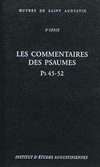 Oeuvres de saint Augustin. Volume 59B, Les commentaires des Psaumes : Ps 45-52 = Enarrationes in Psalmos : Ps 45-52