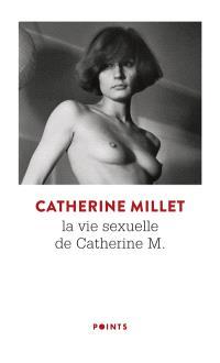 La vie sexuelle de Catherine M. : récit; Précédé de Pourquoi et comment
