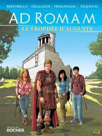 Ad Romam. Volume 1, Le trophée d'Auguste