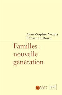 Familles : nouvelle génération