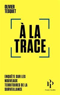 A la Trace - Olivier Tesquet
