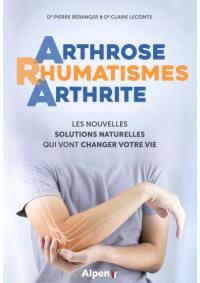 Arthrose, rhumatismes, arthrite : les nouvelles solutions naturelles qui vont changer votre vie