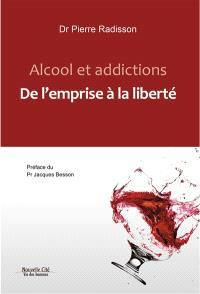 Alcool et addictions : de l'emprise à la liberté