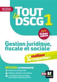 Tout le DSCG 1 gestion juridique, fiscale et sociale : en fiches mémo : nouveau programme