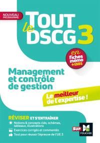 Tout le DSCG 3 management et contrôle de gestion : en fiches mémo + exos : nouveau programme