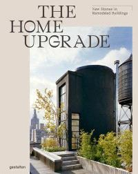THE HOME UPGRADE - NOUVEAU DESIGN POUR BATIMENTS ANCIENS
