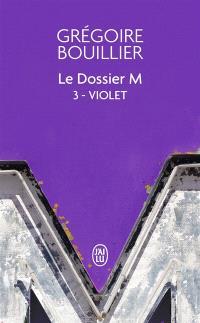 Le dossier M. Volume 3, Violet (le réel)