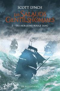 Les salauds gentilshommes. Volume 2, Des horizons rouge sang