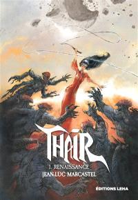 Thaïr. Volume 1, Renaissance