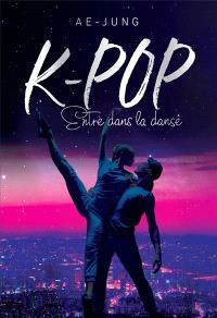 K-pop : love story, Entre dans la danse