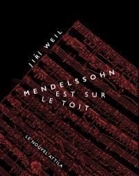 Mendelssohn est sur le toit; Précédé de Complainte pour 77.297 victimes