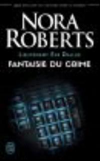 Lieutenant Eve Dallas. Volume 30, Fantaisie du crime