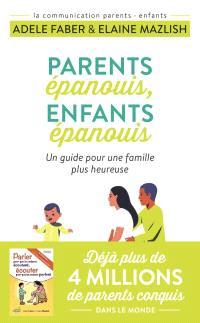Parents épanouis, enfants épanouis : un guide pour une famille plus heureuse