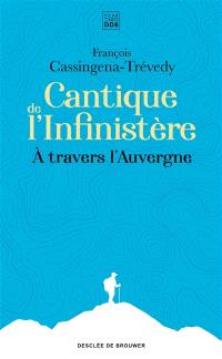 Cantique de l'infinistère : à travers l'Auvergne