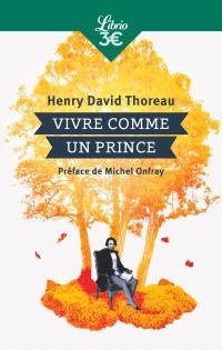 Vivre comme un prince : écrits de jeunesse