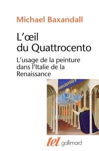 L'oeil du quattrocento : l'usage de la peinture dans l'Italie de la Renaissance