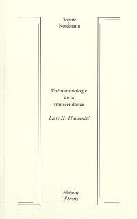 Phénoménologie de la transcendance. Volume 2, Humanité
