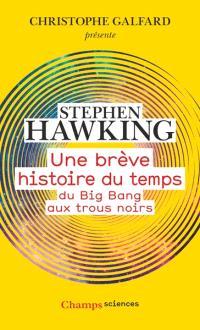 Une brève histoire du temps : du big bang aux trous noirs