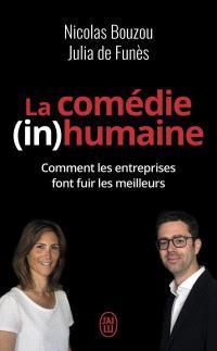 La comédie (in)humaine : pourquoi les entreprises font fuir les meilleurs