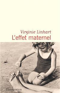 L'effet maternel - Virginie Linhart