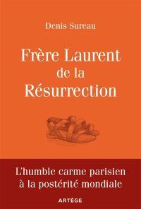 Frère Laurent de la Résurrection : le cordonnier de Dieu